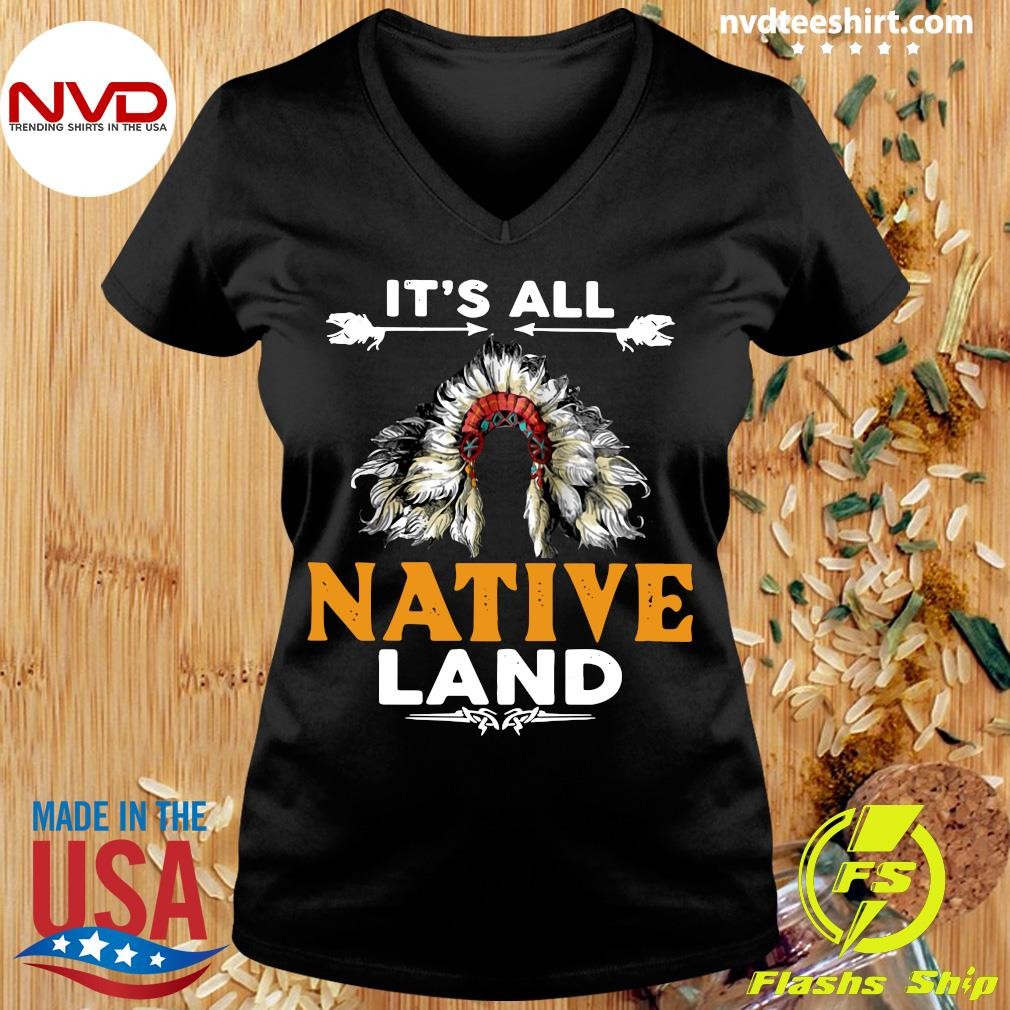 Official It's All Native Land Shirt Ladies tee