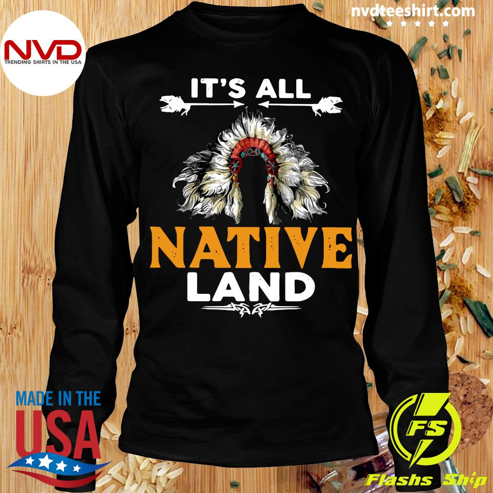 Official It's All Native Land Shirt Longsleeve