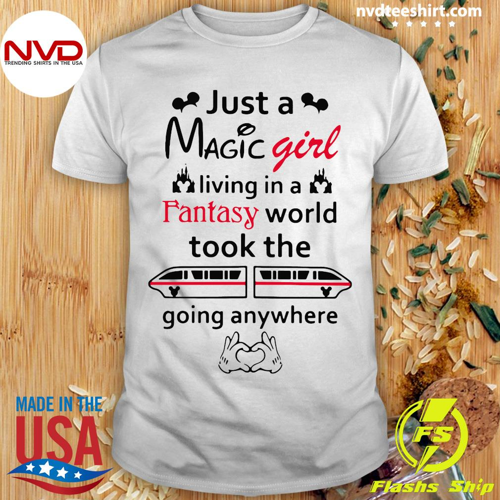 Official Just A Magic Girl Living In A Fantasy World Took The Going Anywhere shirt