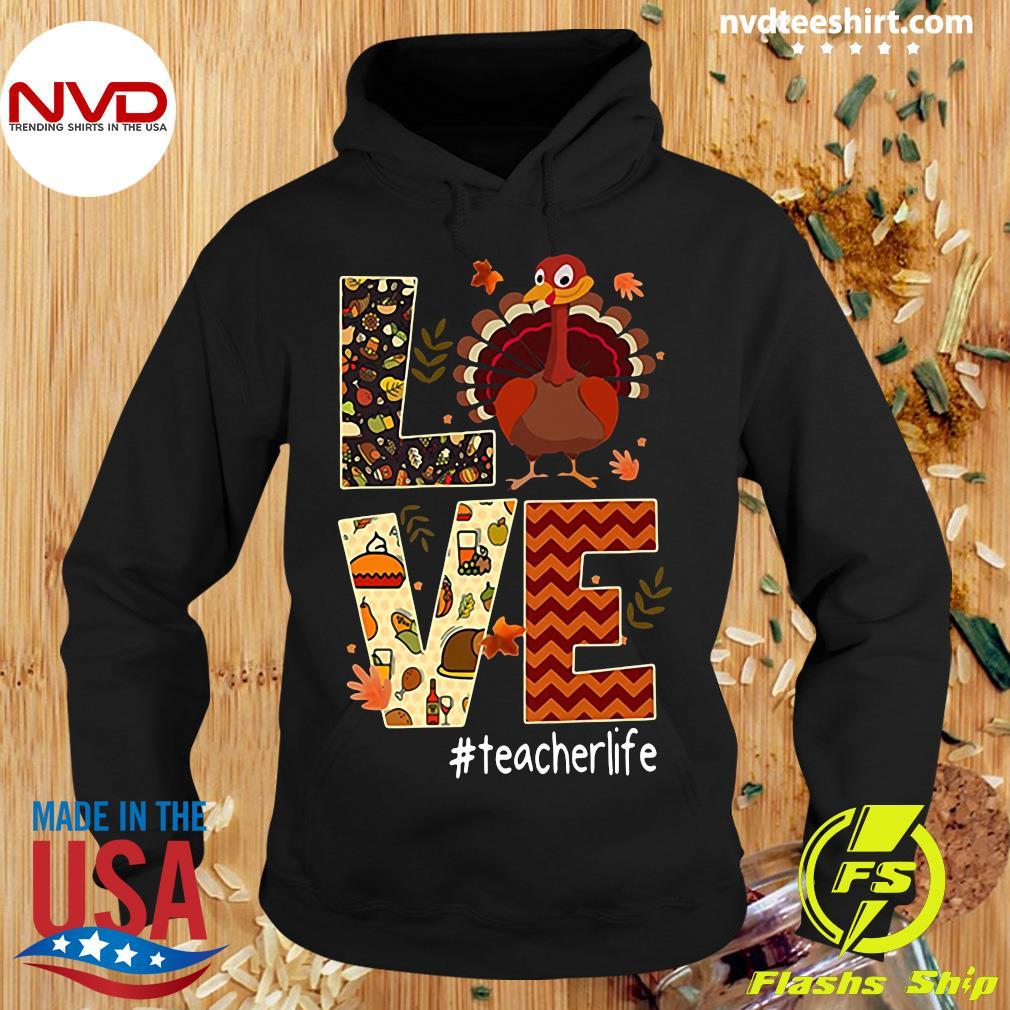 Official Love Teacher Life Turkey Thanksgiving #Teacherlife Shirt Hoodie