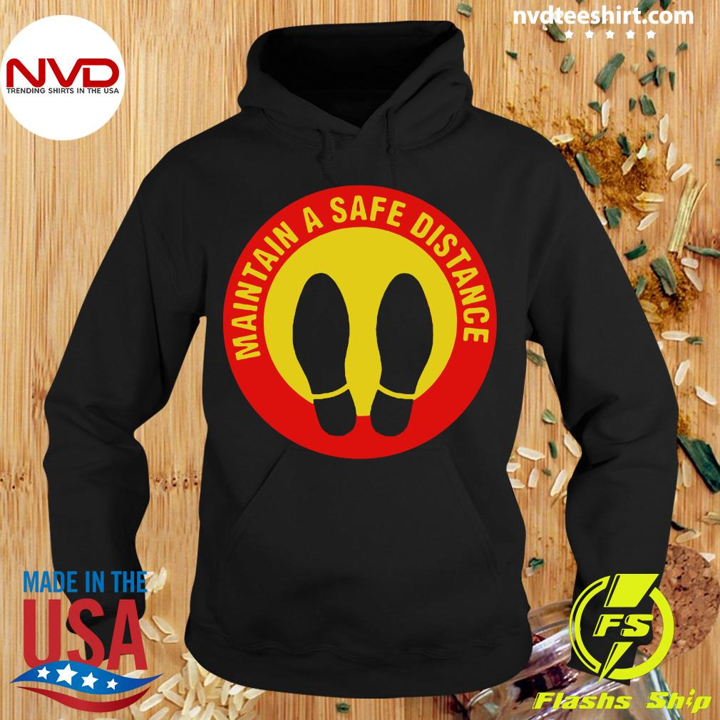 Official Maintain Safe Distance Covid 19 Safety Sign Fun Gift Shirt Hoodie