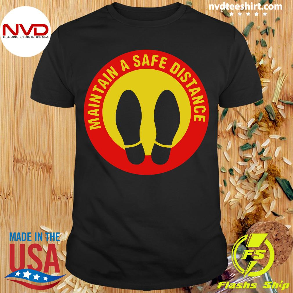 Official Maintain Safe Distance Covid 19 Safety Sign Fun Gift Shirt
