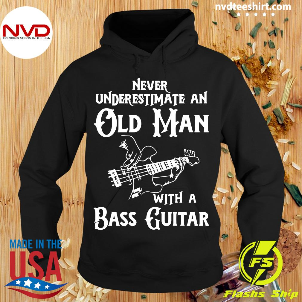 Official Never Underestimate An Old Man With A Bass Guitar Shirt Hoodie
