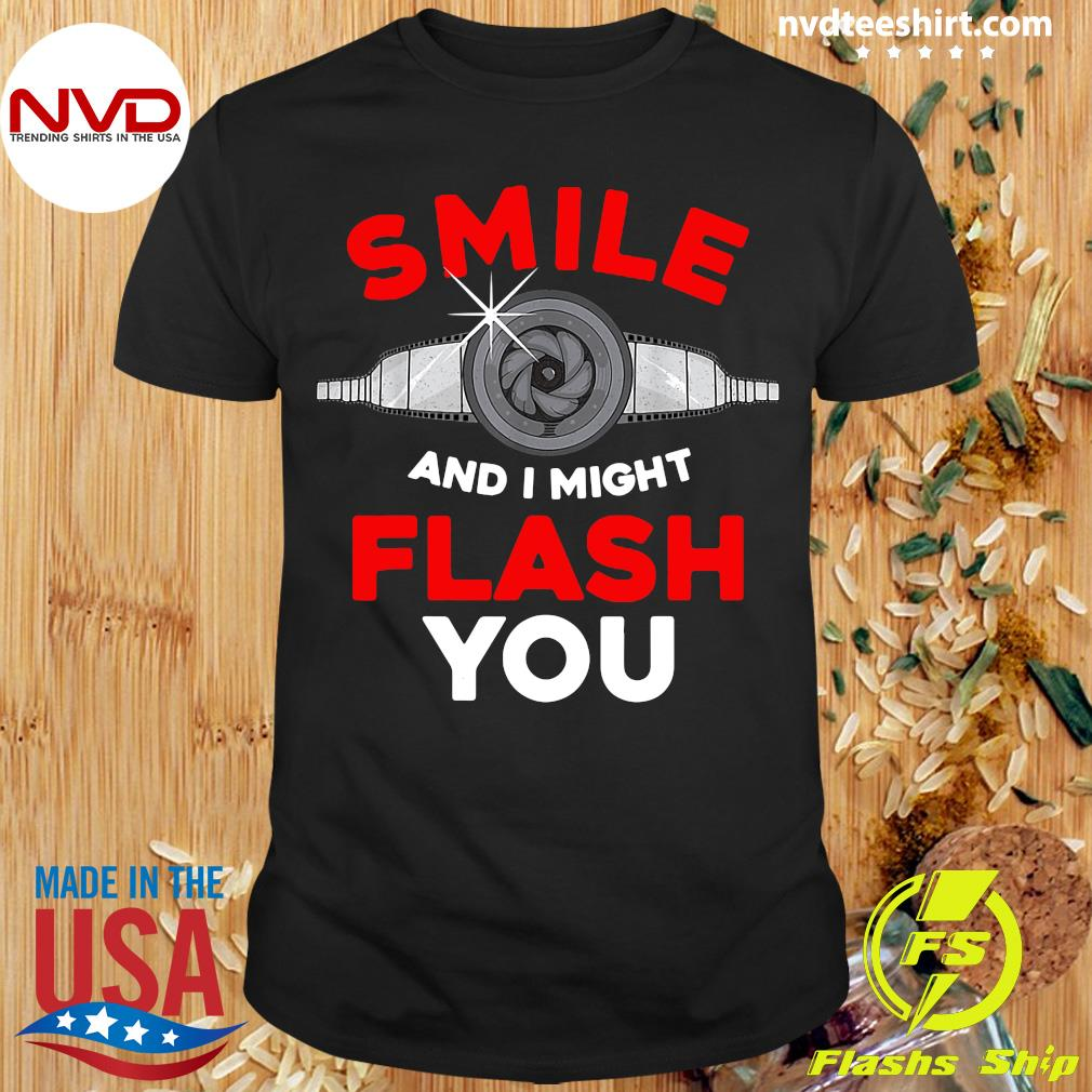 Official Photography Smile And I Might Flash You Photo Shirt