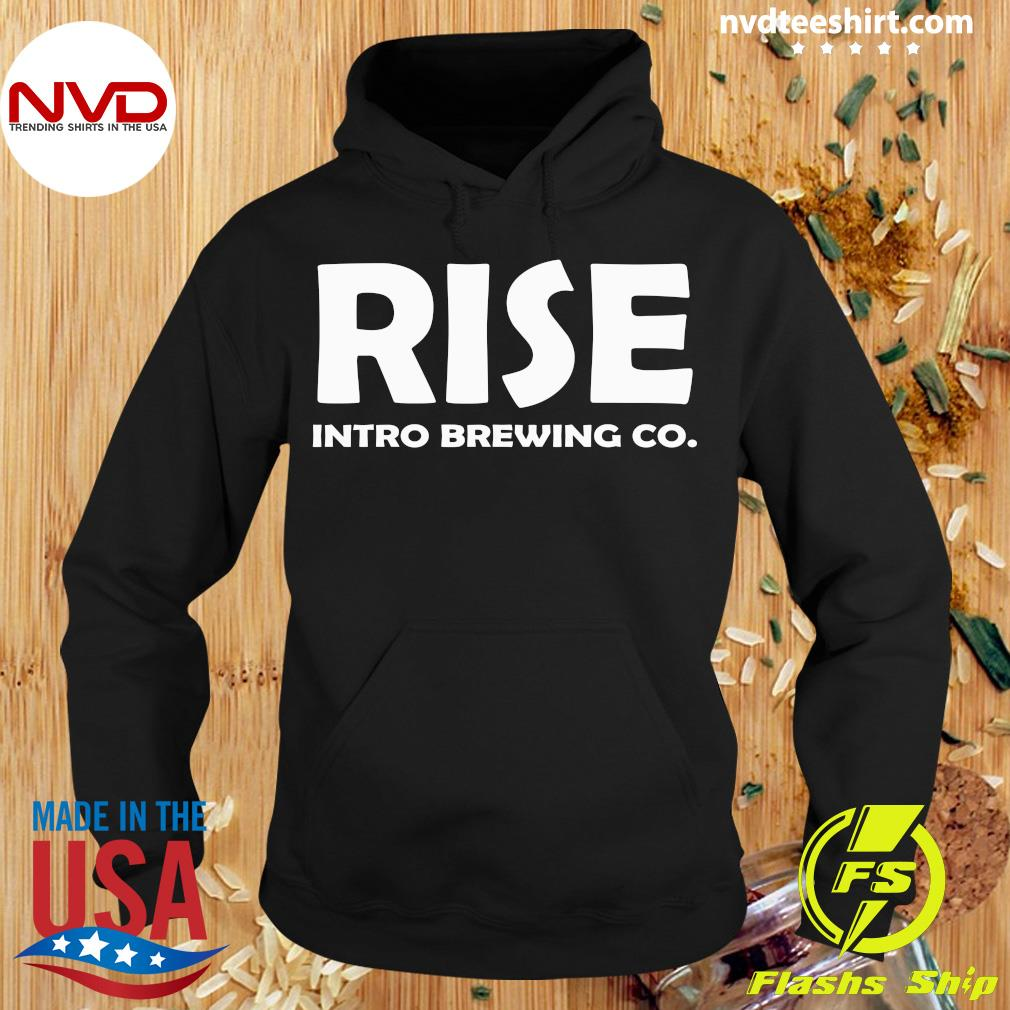 Official Rise Intro Brewing Co Shirt Hoodie