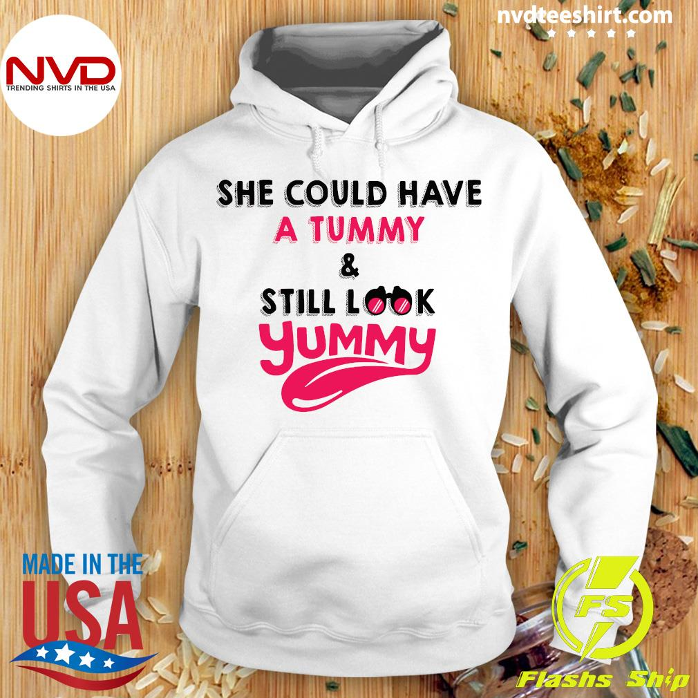 Official She Could Have A Tummy And Still Look Yummy Shirt Hoodie