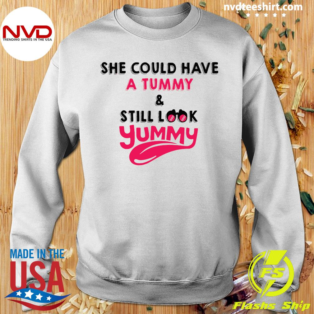 Official She Could Have A Tummy And Still Look Yummy Shirt Sweater