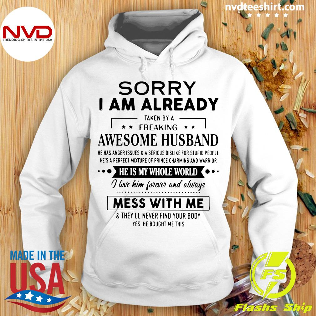 Official Sorry I Am Already Taken By Freaking Awesome Husband Mess With Me Shirt Hoodie