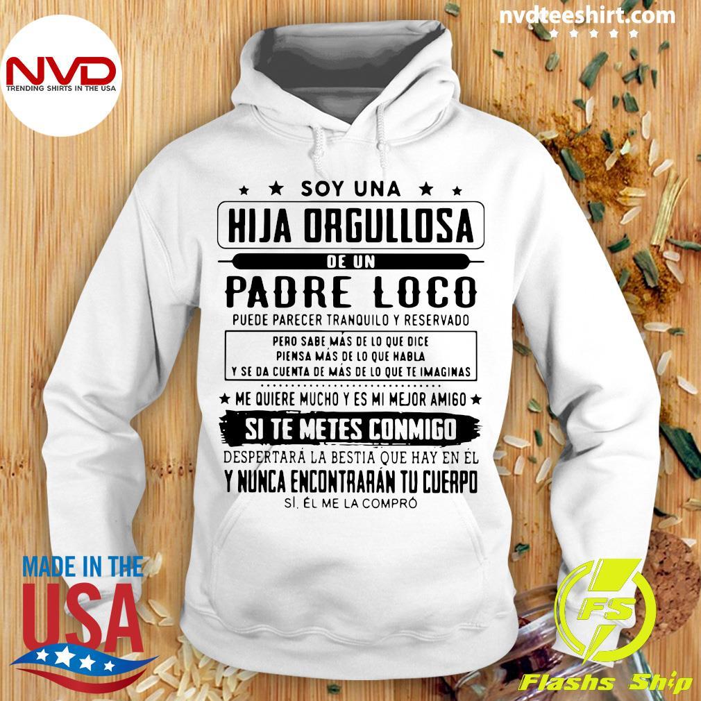 Official Soy Una Hija Orgullosa De Un Padre Loco Si Te Metes Conmigo Shirt Hoodie