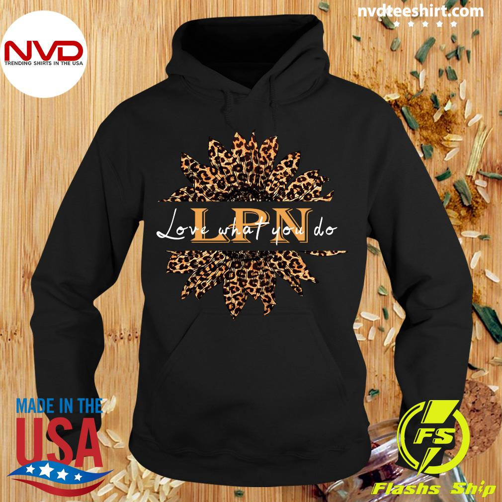 Official Sunflower Leopard Love What You Do LPN Shirt Hoodie