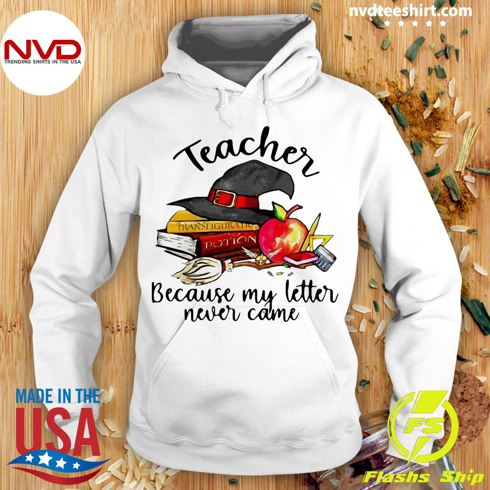 Official Teacher Because My Letter Never Came Halloween Shirt Hoodie