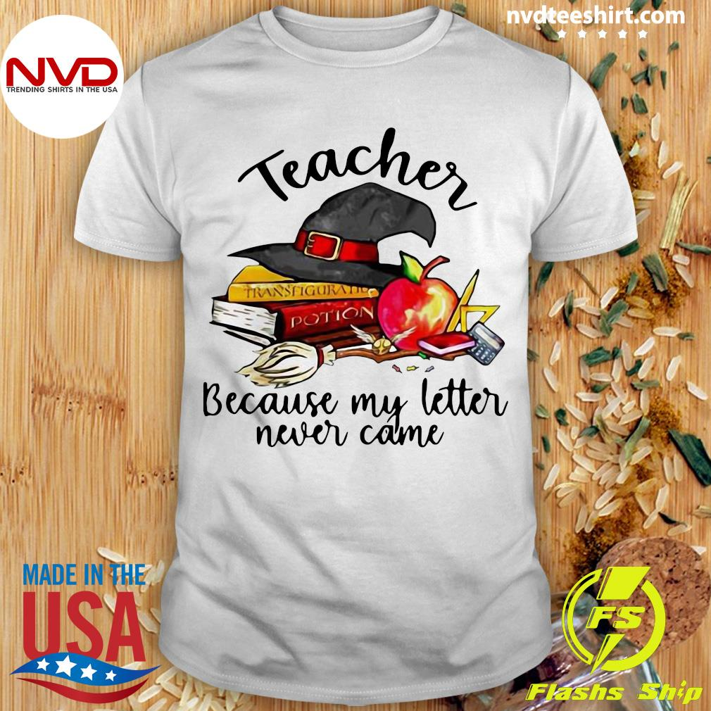 Official Teacher Because My Letter Never Came Halloween Shirt