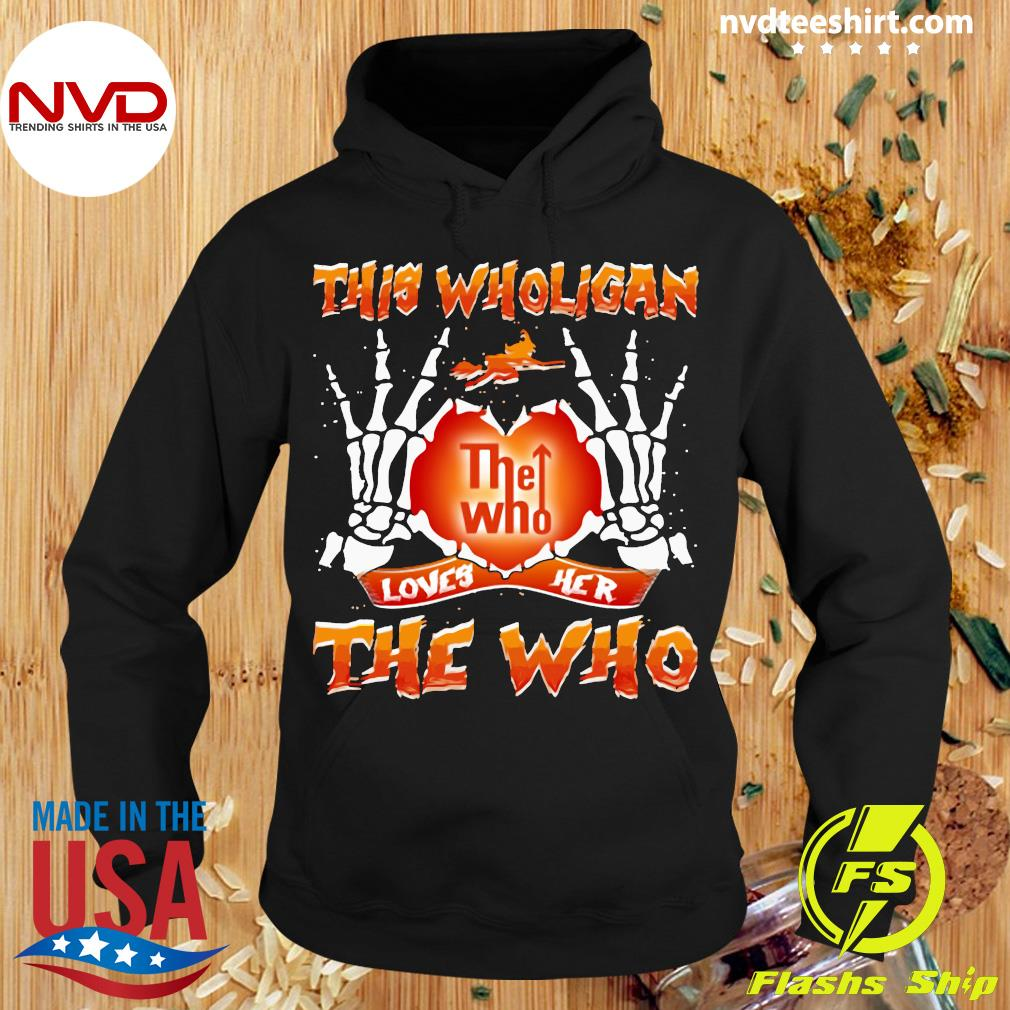 Official This Wholigan The Who Loves Her The Who Halloween Shirt Hoodie