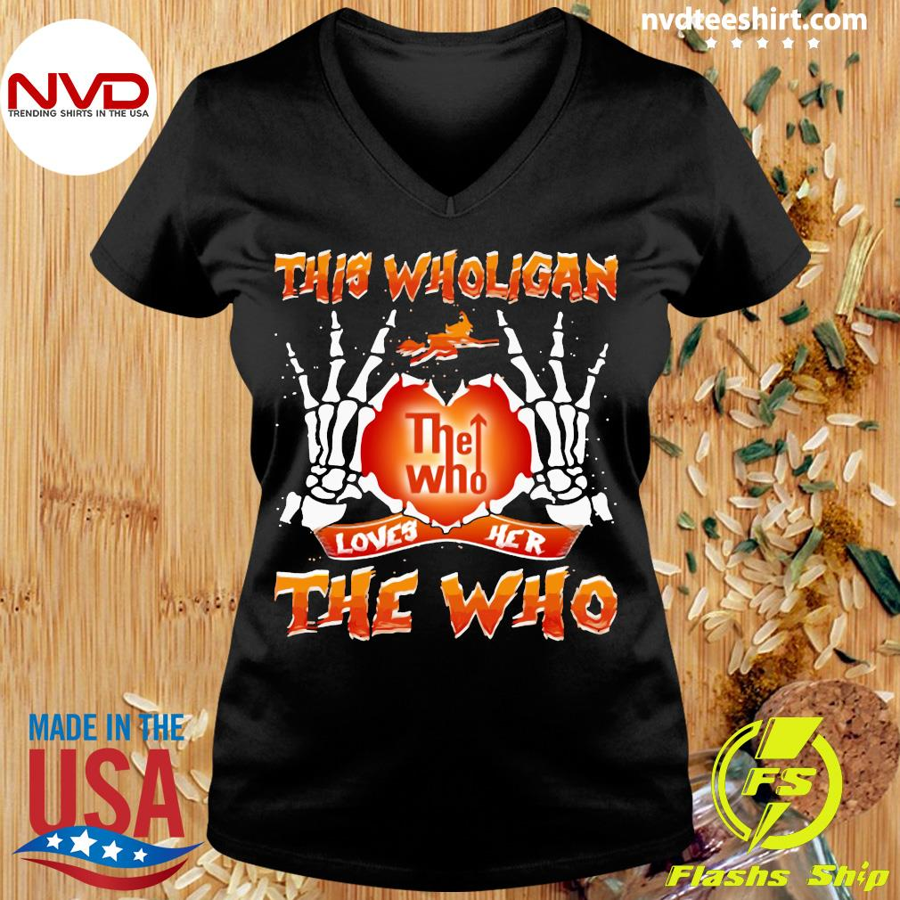 Official This Wholigan The Who Loves Her The Who Halloween Shirt Ladies tee
