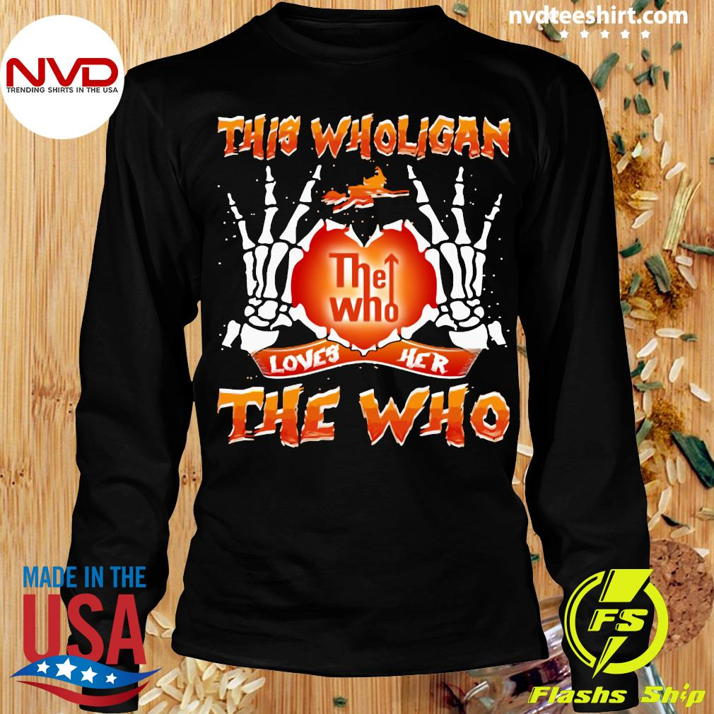 Official This Wholigan The Who Loves Her The Who Halloween Shirt Longsleeve
