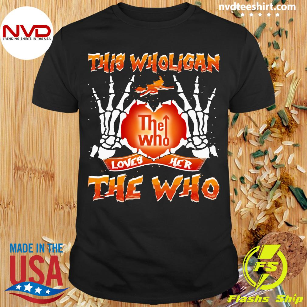 Official This Wholigan The Who Loves Her The Who Halloween Shirt