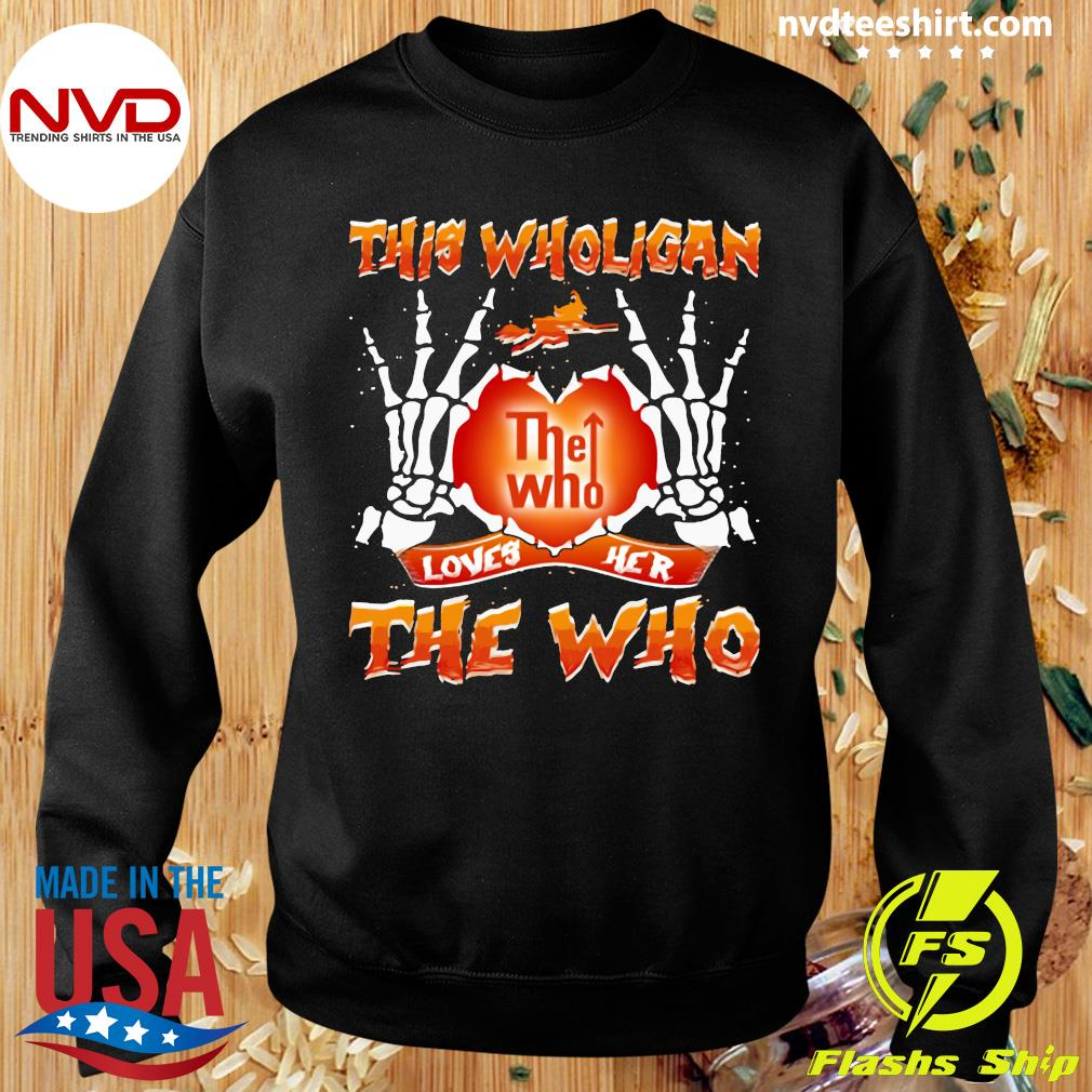 Official This Wholigan The Who Loves Her The Who Halloween Shirt Sweater