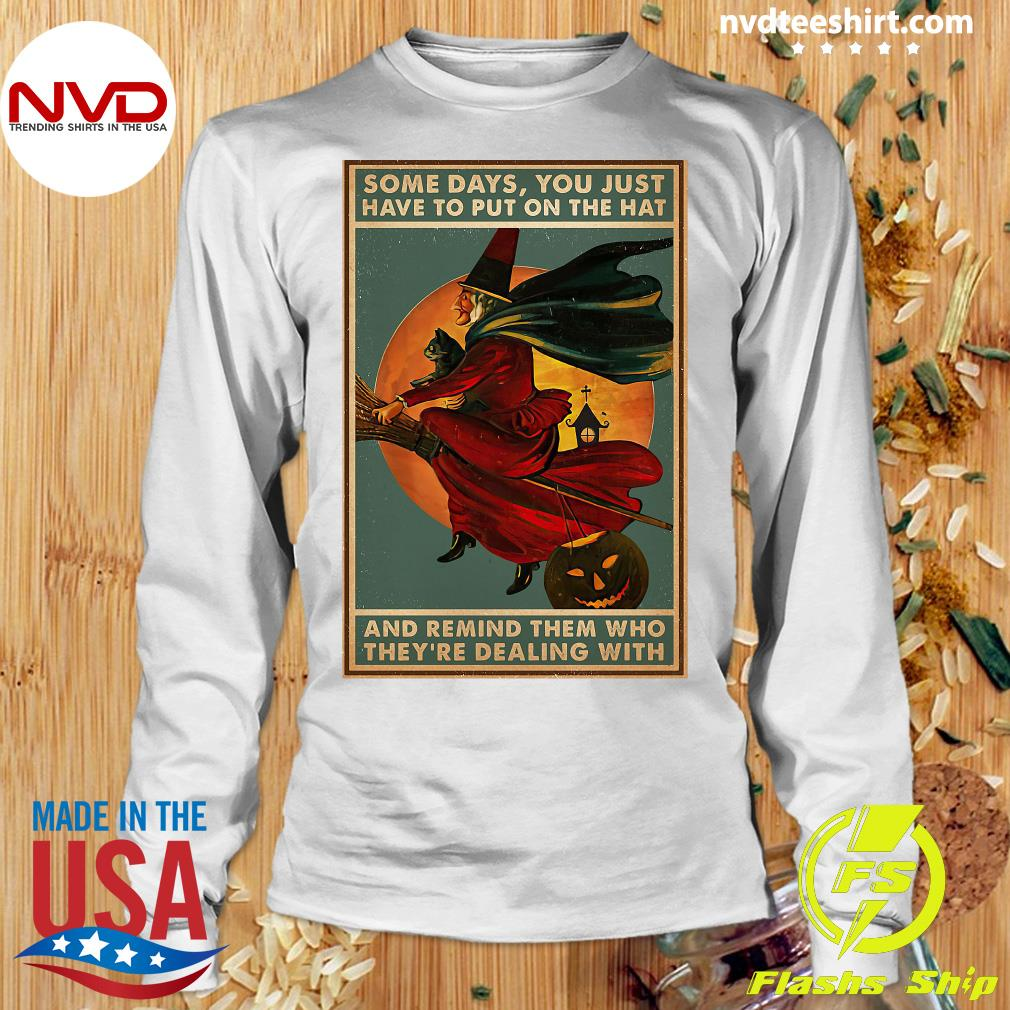 Official Witch Bloom Some Days You Just Have To Put On The Hat Poster Camael Shirt Longsleeve