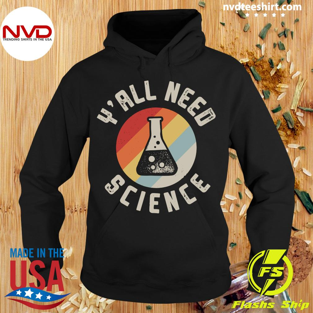 Official Y'all Need Science Vintage Retro Shirt Hoodie