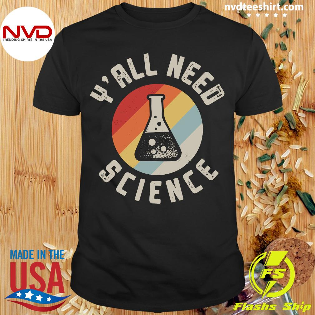Official Y'all Need Science Vintage Retro Shirt