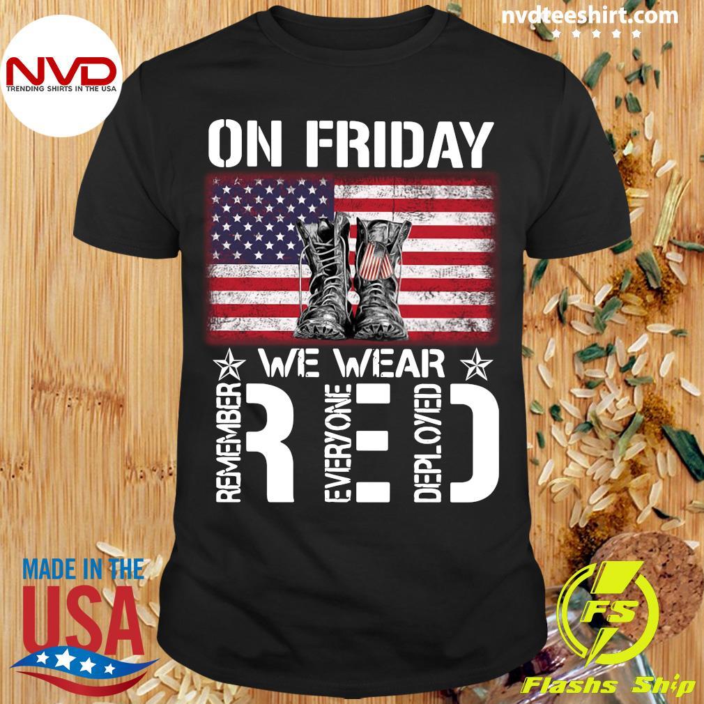 Veteran On Friday We Wear Red Remember Everyone Deployed Shirt Masswerks Store
