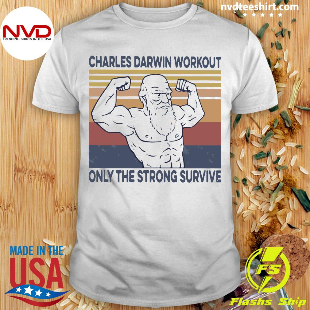 Official Charles Darwin Workout Only The Strong Survive Vintage Shirt