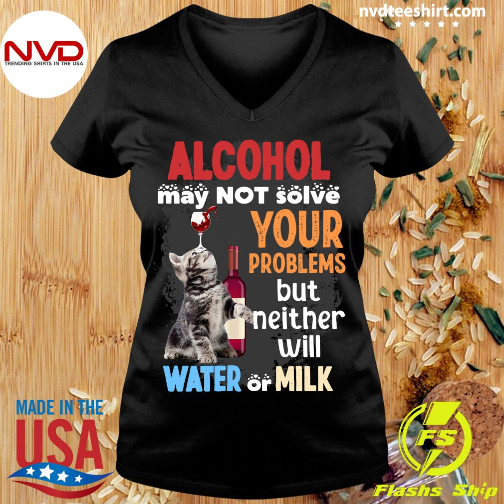 Alcohol May Not Solve Your Problems But Neither Will Water Or Milk Cat Funny T-s Ladies tee