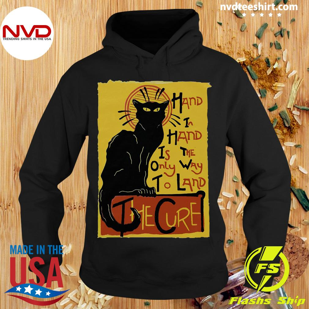 Funny Cat Hand In Hand Is The Only Way To Land The Cure T-s Hoodie