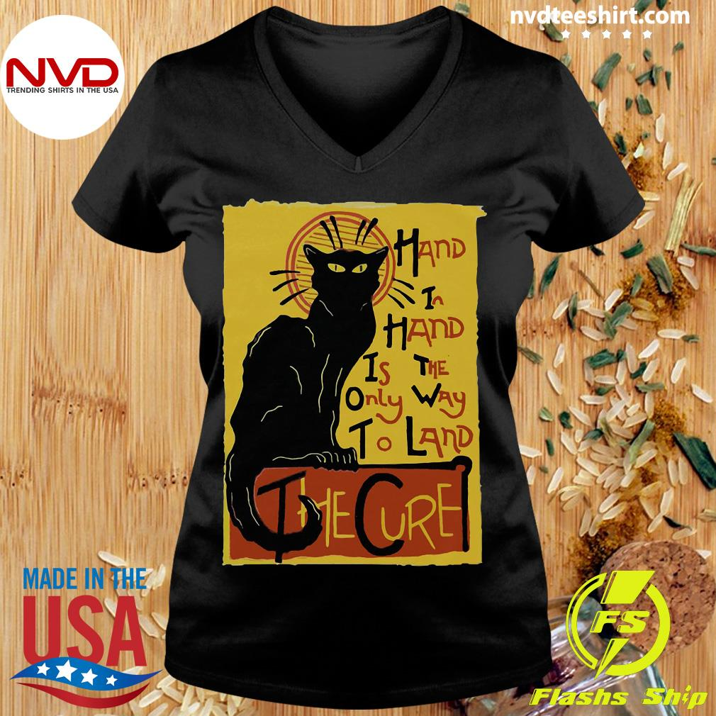 Funny Cat Hand In Hand Is The Only Way To Land The Cure T-s Ladies tee
