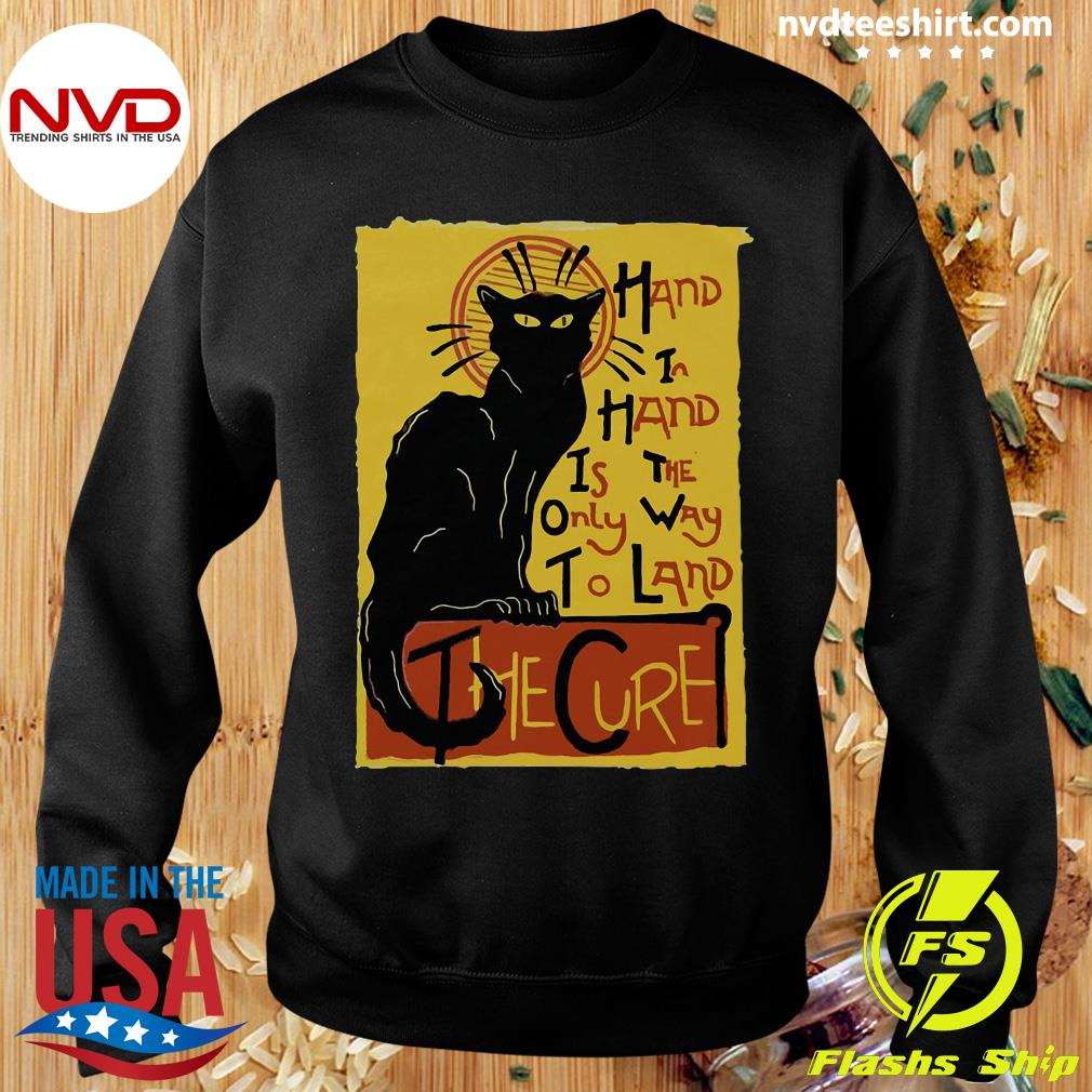 Funny Cat Hand In Hand Is The Only Way To Land The Cure T-s Sweater