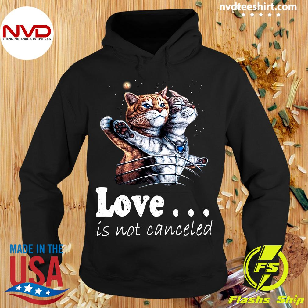 Funny Cat Love Is Not Canceled Titanic Cats T-s Hoodie