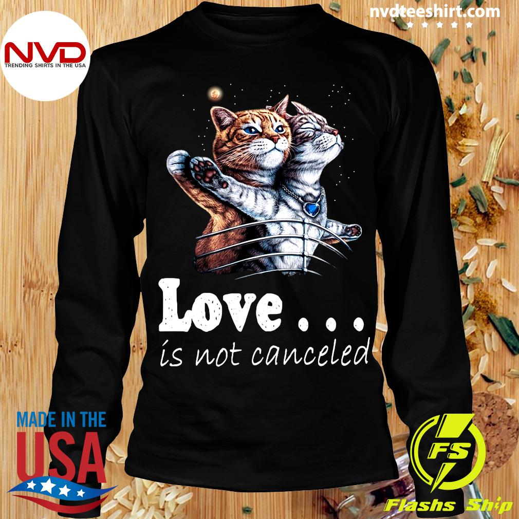 Funny Cat Love Is Not Canceled Titanic Cats T-s Longsleeve
