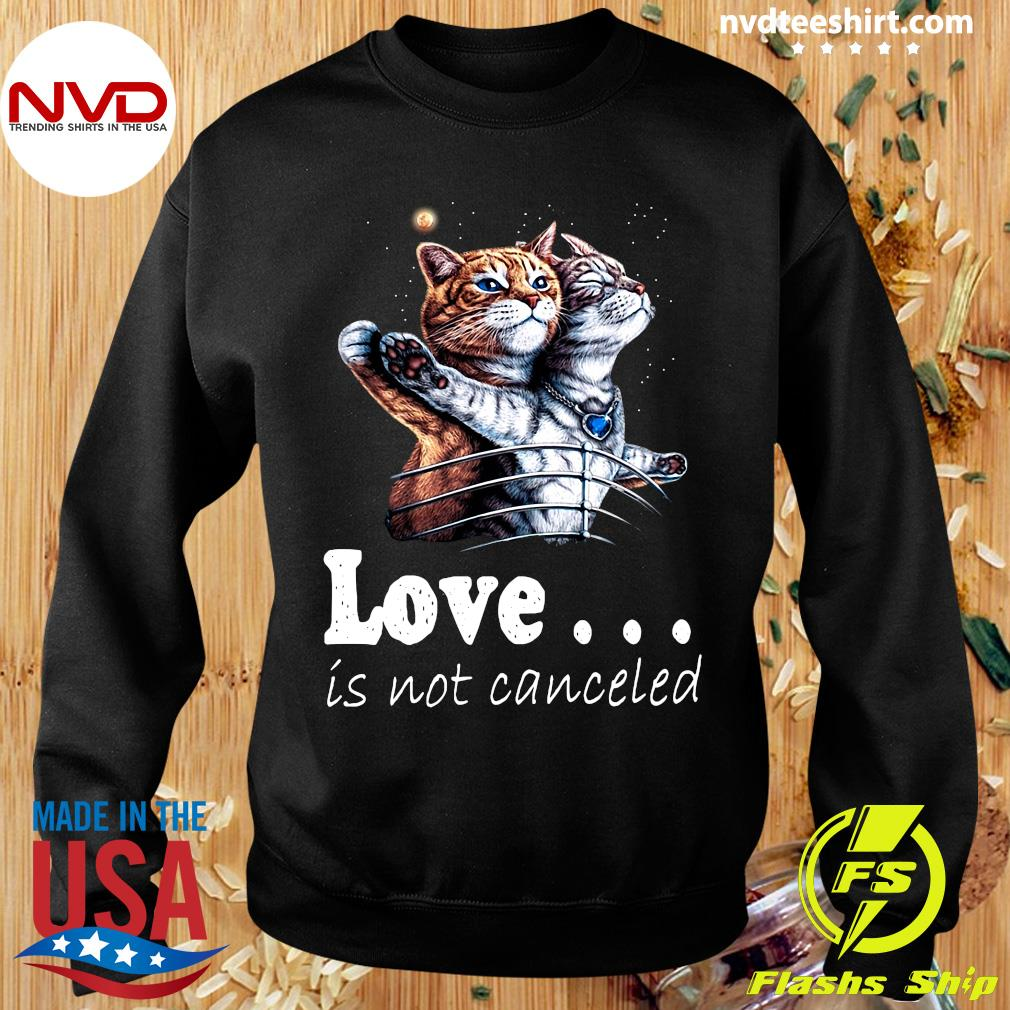 Funny Cat Love Is Not Canceled Titanic Cats T-s Sweater