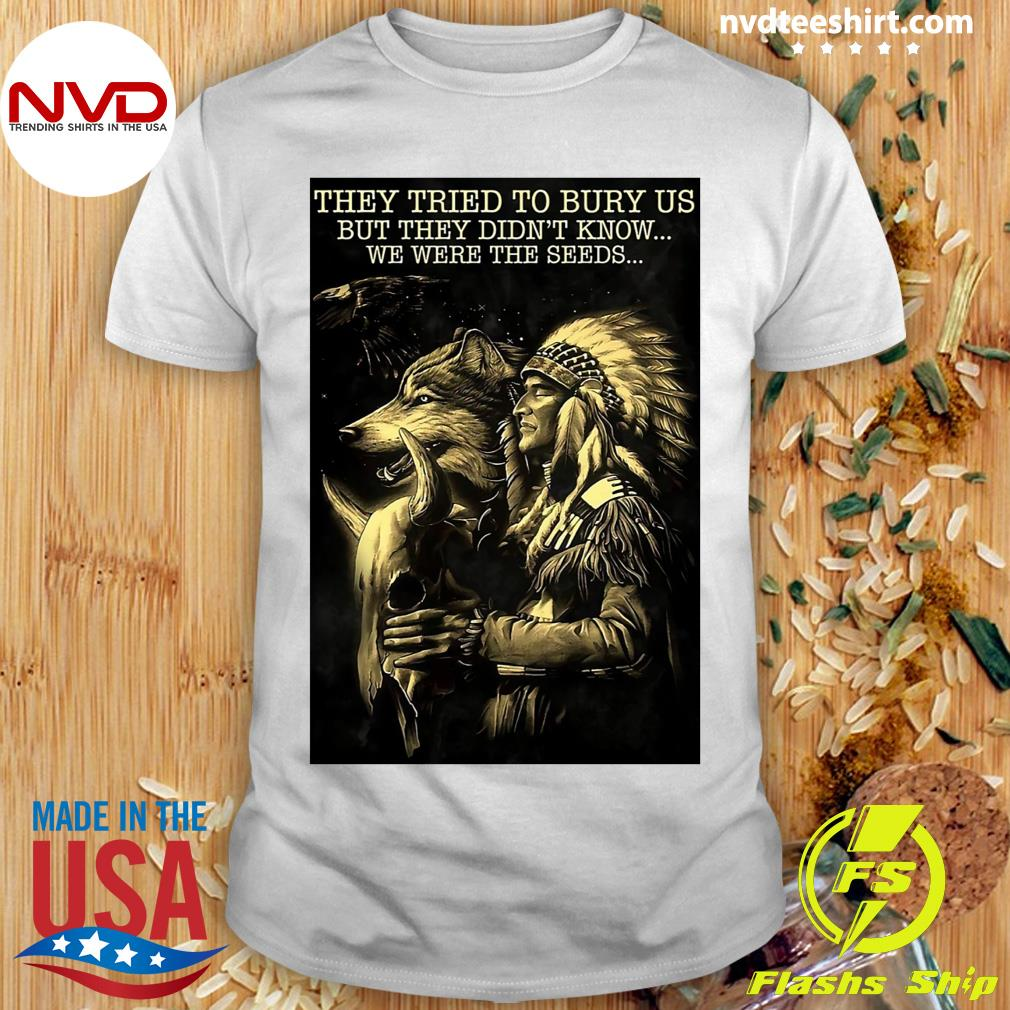 Funny Cow They Tried To Bury Us But They Didn't Know We Were The Seeds Native T-shirt