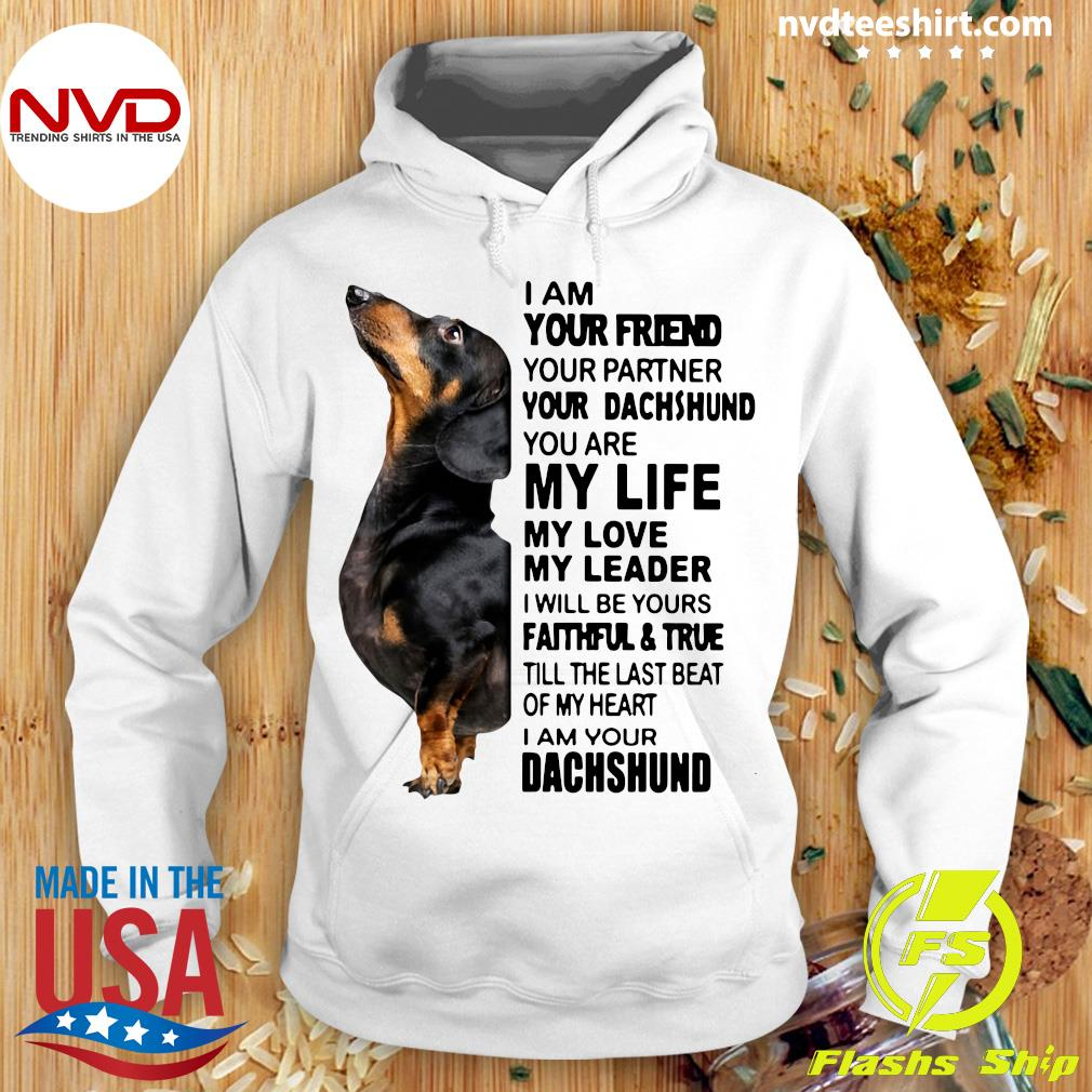 Funny Dachshund I Am Your Friend Your Partner You're Dachshund You Are My Life My Life My Love T-s Hoodie