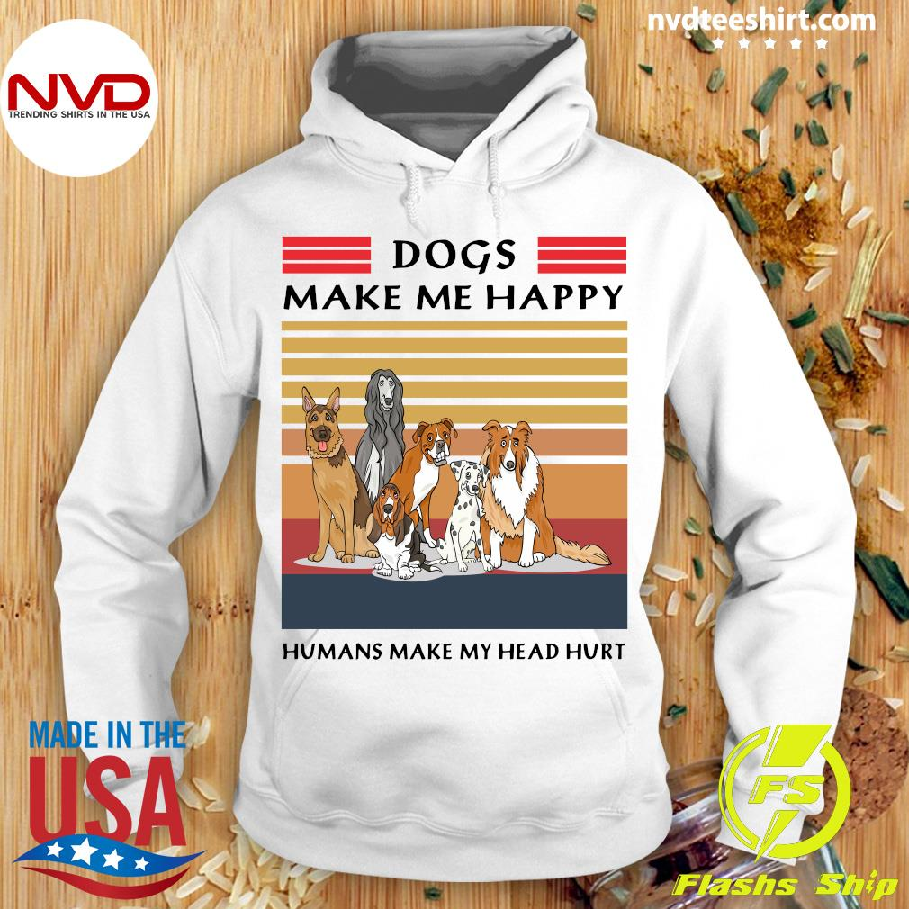 Funny Dogs Make Me Happy Humans Make My Head Hurt Vintage T-s Hoodie