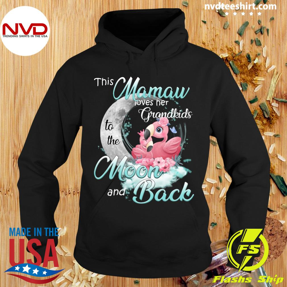 Funny Flamingo This Mamaw Loves Her Grandkids To The Moon And Back T-s Hoodie