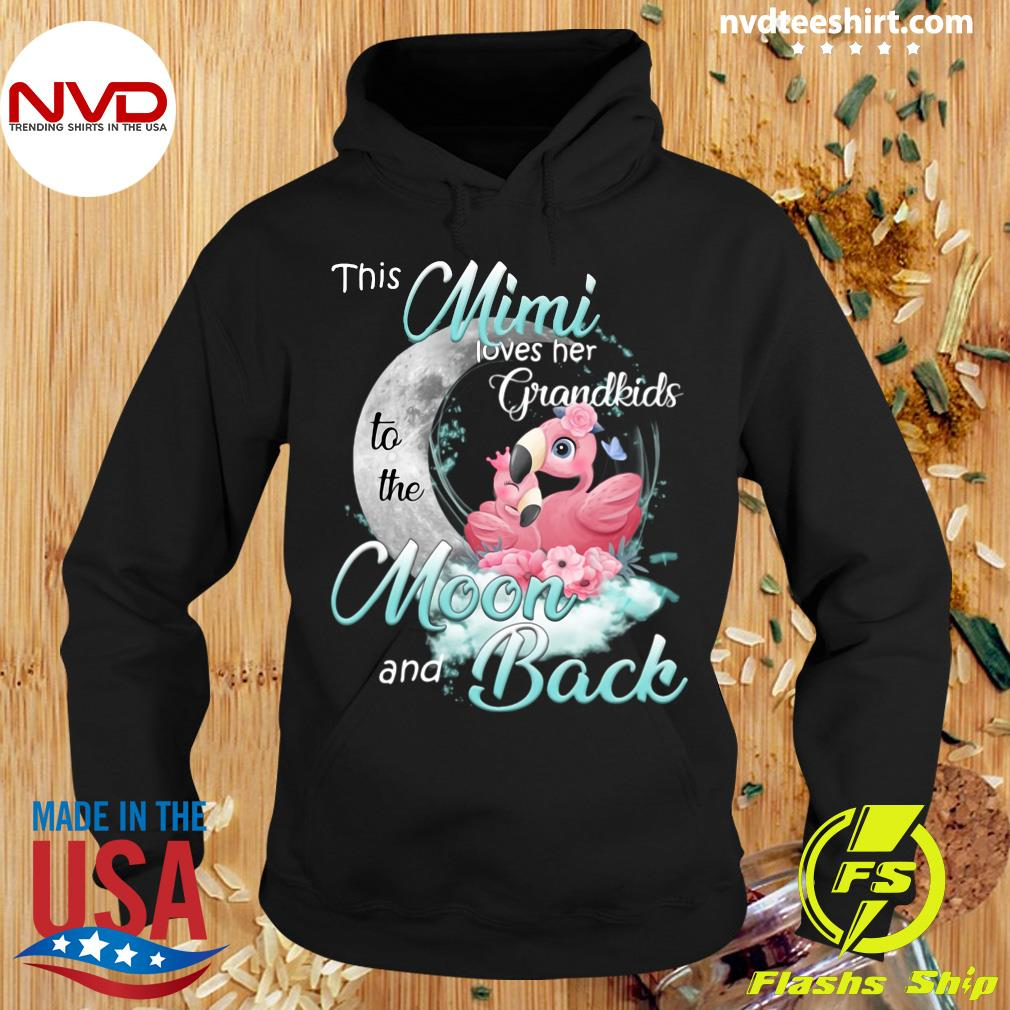 Funny Flamingo This Mimi Loves Her Grandkids To The Moon And Back T-s Hoodie