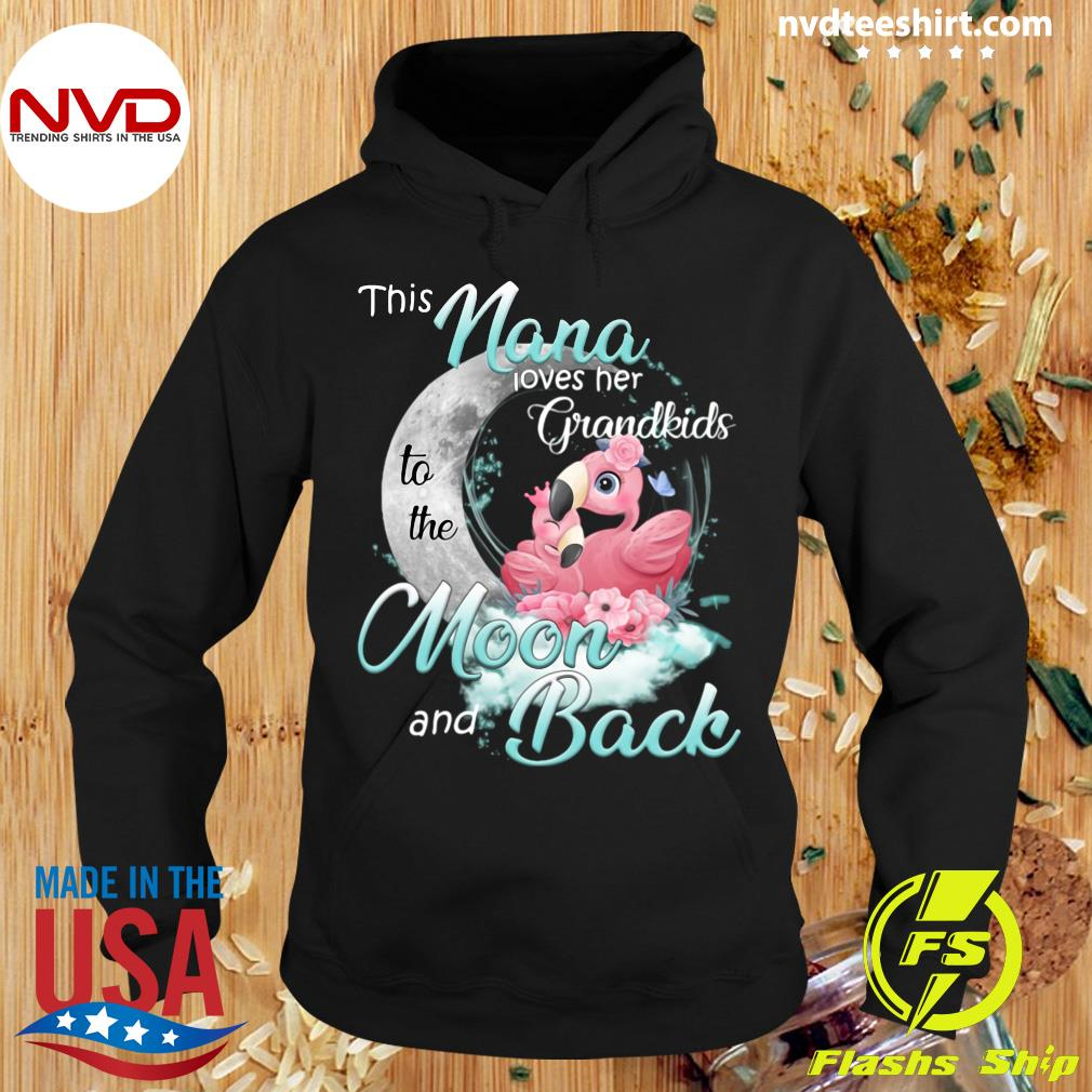 Funny Flamingo This Nana Loves Her Grandkids To The Moon And Back T-s Hoodie