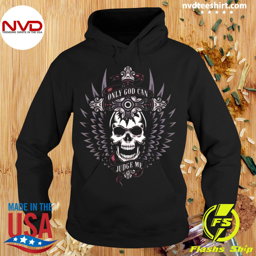 Funny Skull Only God Can Judge Me T-s Hoodie