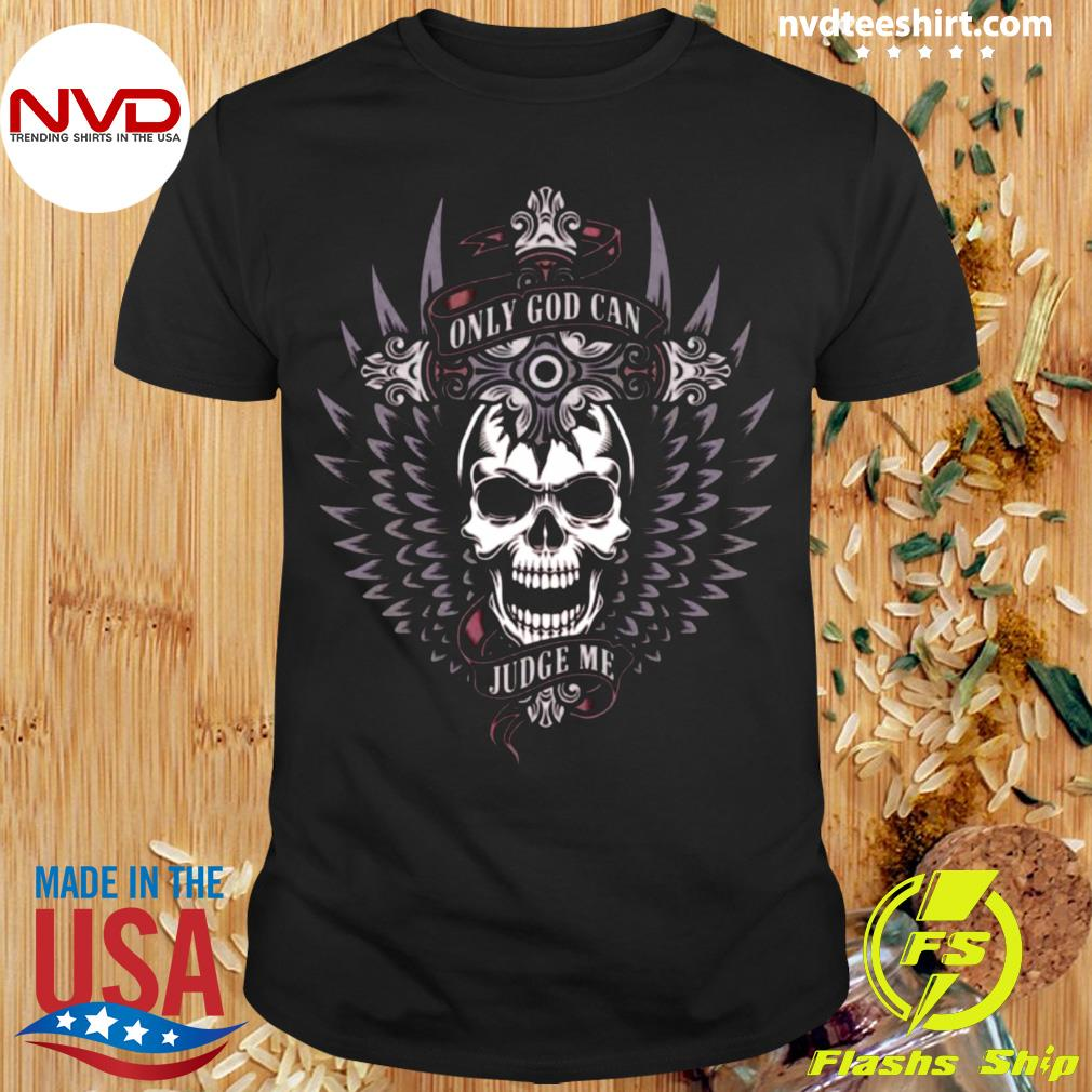 Funny Skull Only God Can Judge Me T-shirt