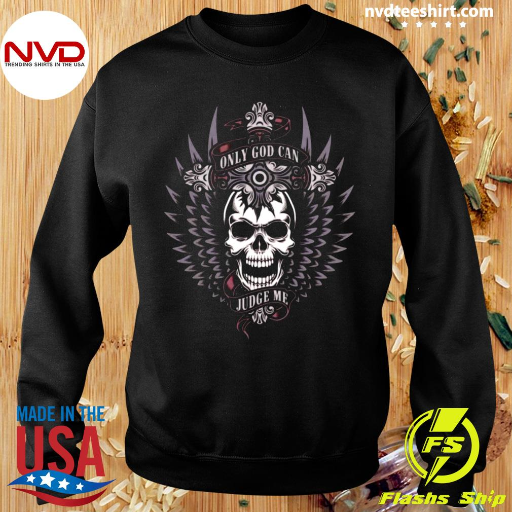 Funny Skull Only God Can Judge Me T-s Sweater