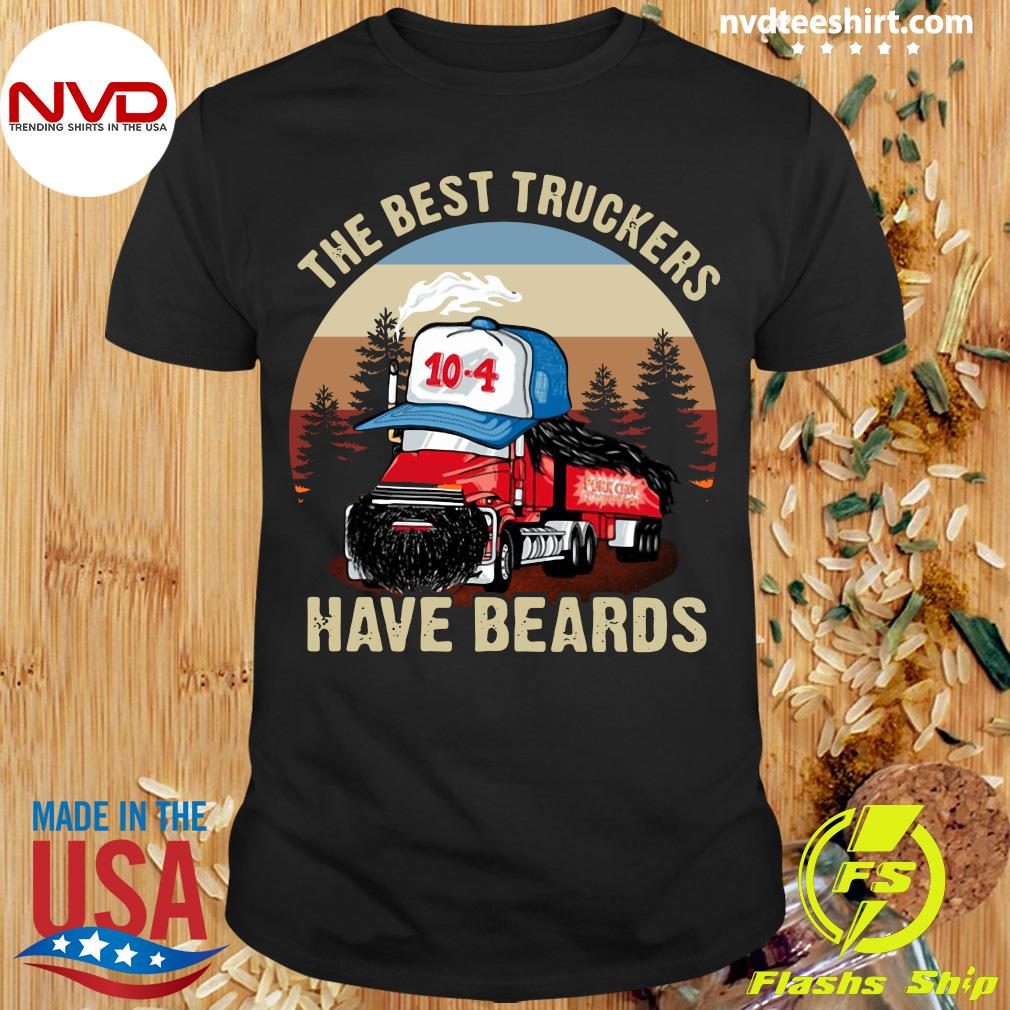 Funny Trucker The Best Truckers Have Beards T-shirt