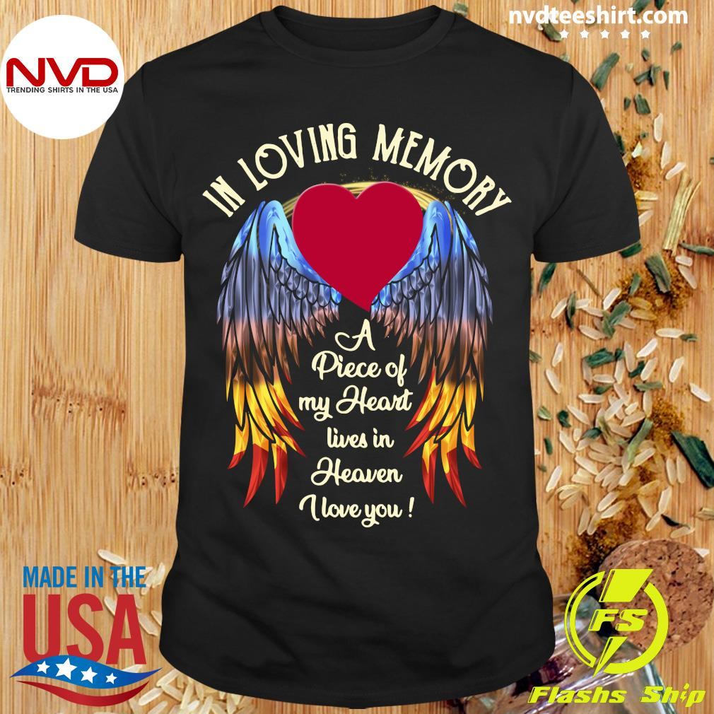 Funny Wings In Loving Memory A Piece Of My Heart Lives In Heaven I Love You T-shirt