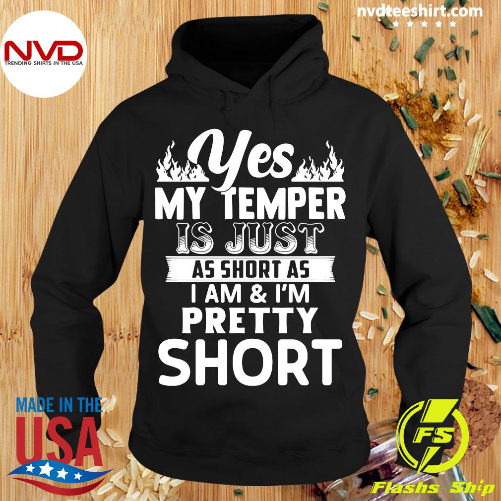 Funny Yes, My Temper Is Just As Short As I Am & I'm Pretty Short T-s Hoodie