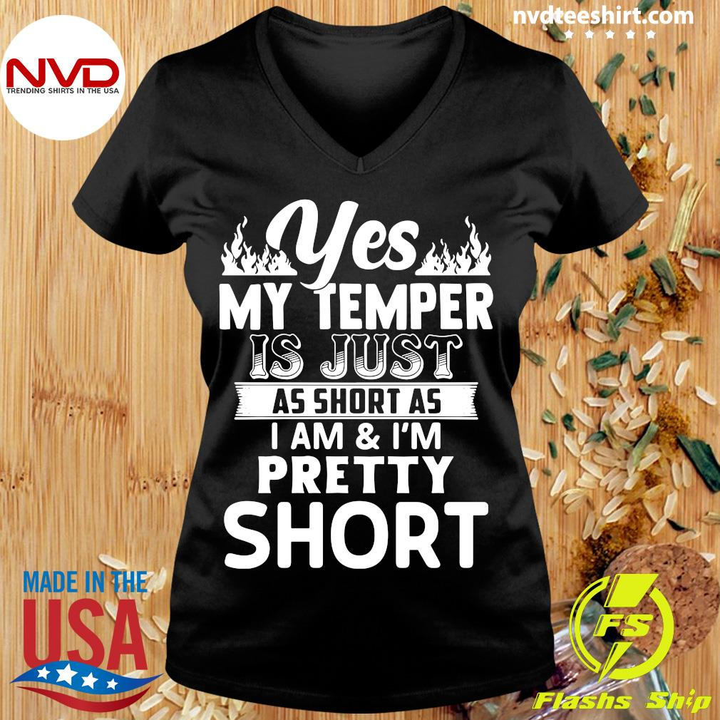 Funny Yes, My Temper Is Just As Short As I Am & I'm Pretty Short T-s Ladies tee
