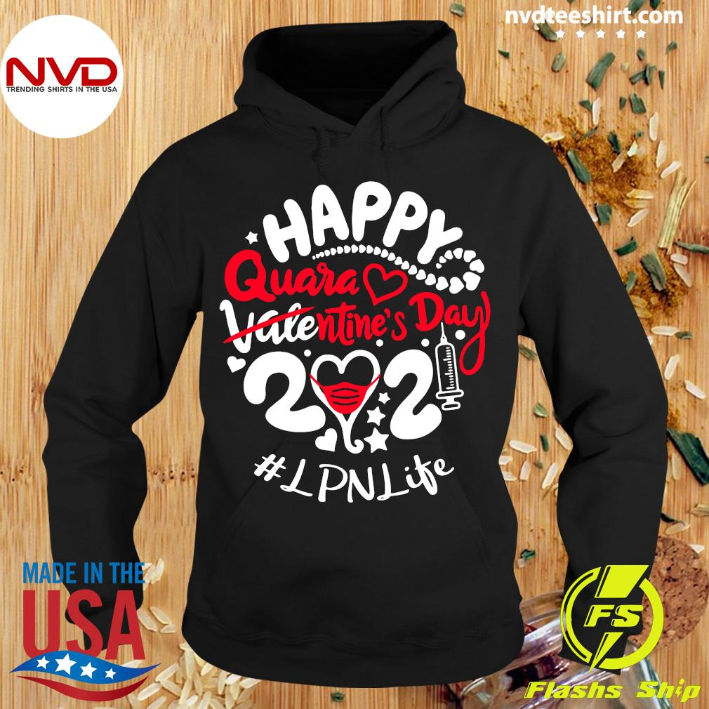 Happy Quarantined Valentine's Day 2021 LPN life Shirt Hoodie