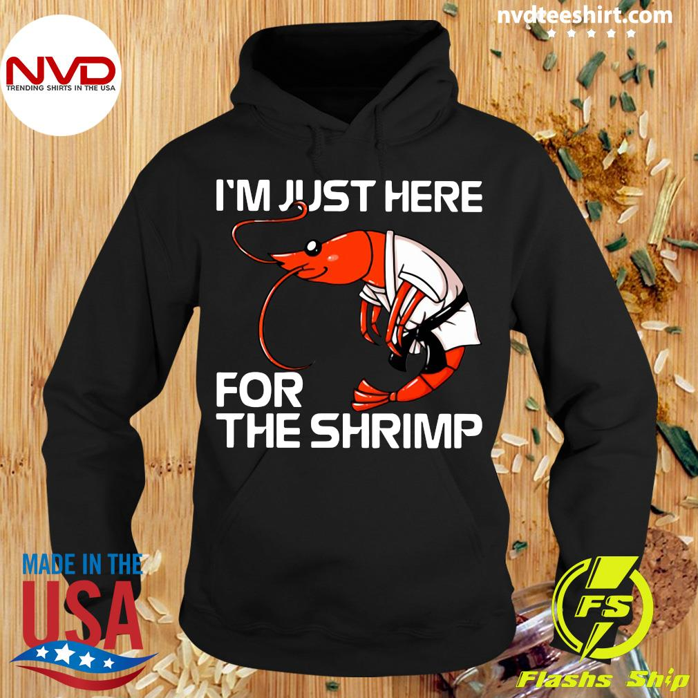 I'm Just Here For The Shrimp Funny T-s Hoodie