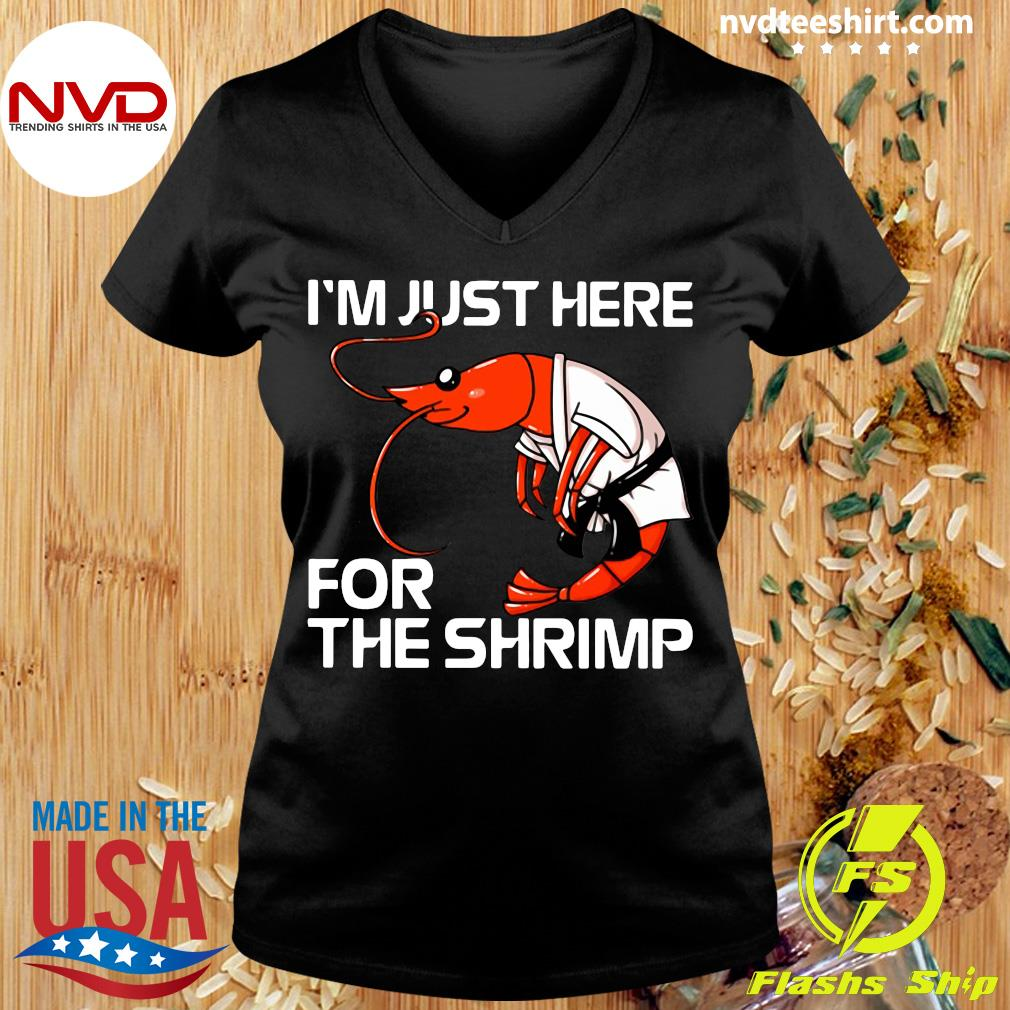 I'm Just Here For The Shrimp Funny T-s Ladies tee