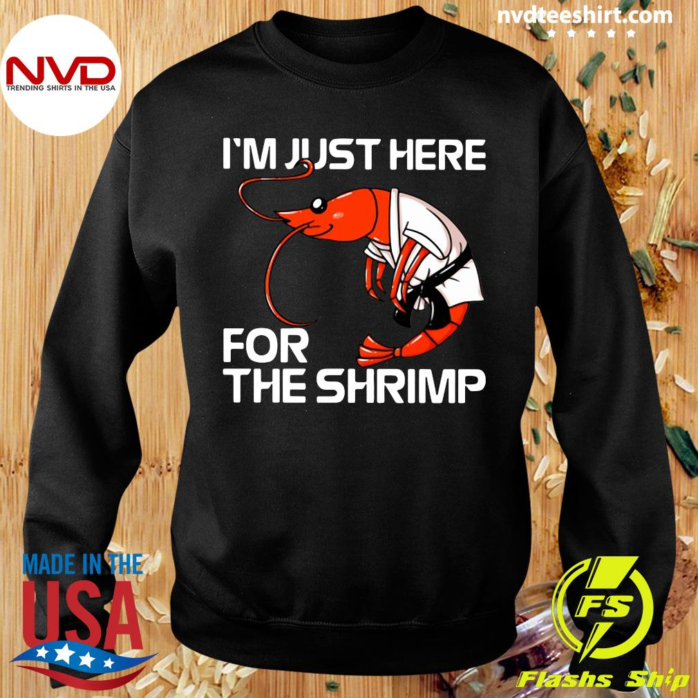 I'm Just Here For The Shrimp Funny T-s Sweater